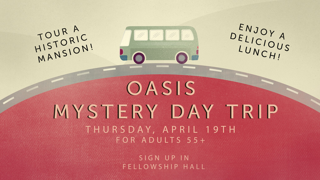 OASIS Mystery Day Trip