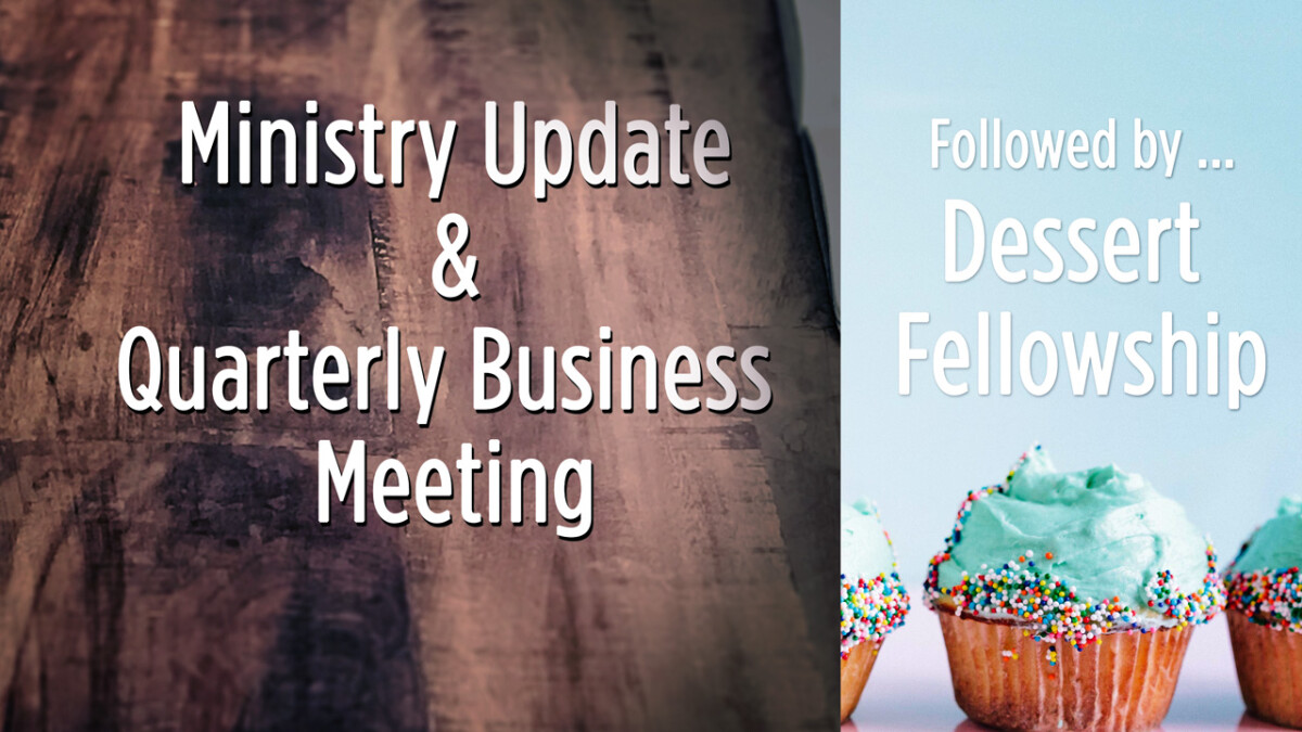 Ministry Update & Business Meeting